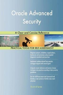 Oracle Advanced Security a Clear and Concise Reference