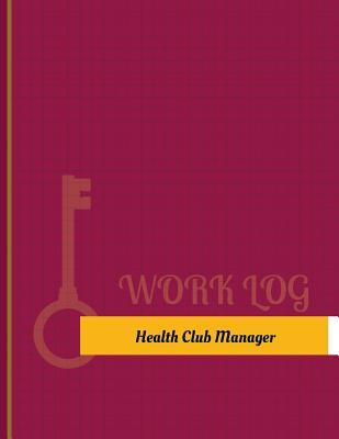 Health Club Manager Work Log