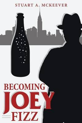 Becoming Joey Fizz