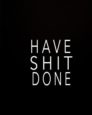 Have Shit Done