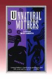 Unnatural Mothers