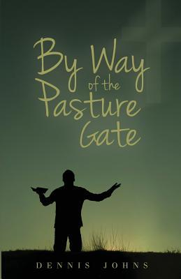 By Way of the Pasture Gate