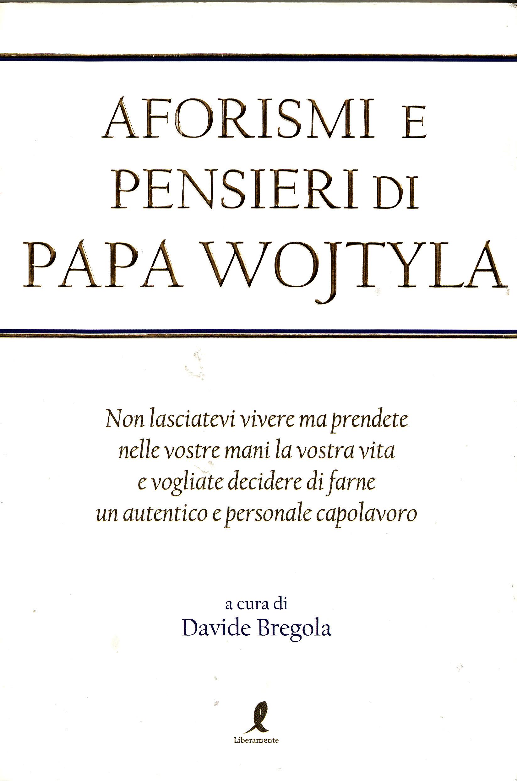 Aforismi e pensieri di papa Wojtyla