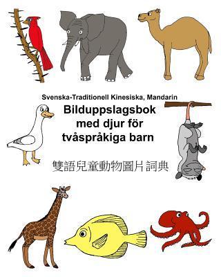 Svenska-traditionell Kinesiska, Mandarin Bilduppslagsbok Med Djur För Tvåspråkiga Barn