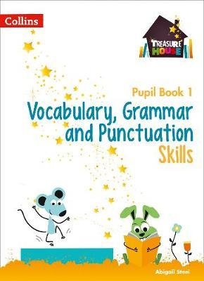Vocabulary, Grammar and Punctuation Skills Pupil Book 1 (Treasure House)