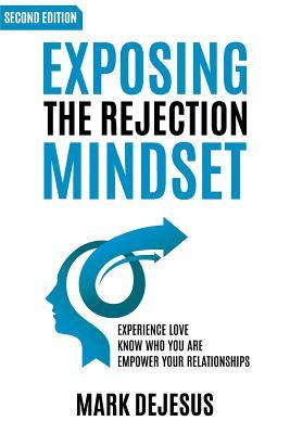 Exposing the Rejection Mindset