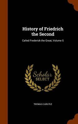 History of Friedrich the Second