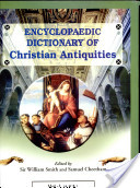 Encyclopaedic Dictionary Of Christian Antiquities (in 9 Volumes)