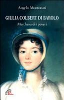 Giulia Colbert di Barolo. Marchesa dei poveri