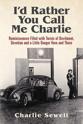 I'd Rather You Call Me Charlie