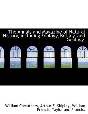 The Annals and Magazine of Natural History, including Zoology, Botany, and Geology