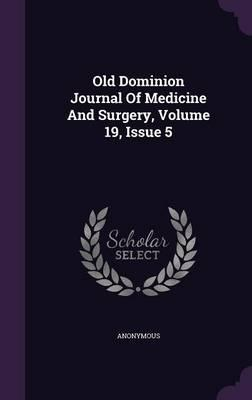 Old Dominion Journal of Medicine and Surgery, Volume 19, Issue 5