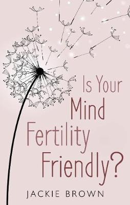 Is Your Mind Fertility-Friendly?