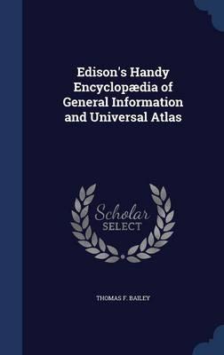 Edison's Handy Encyclopaedia of General Information and Universal Atlas