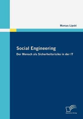 Social Engineering - Der Mensch Als Sicherheitsrisiko in Der It