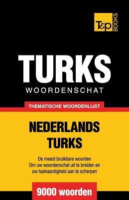 Thematische woordenschat Nederlands-Turks - 9000 woorden
