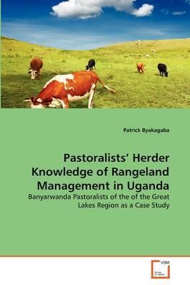 Pastoralists' Herder Knowledge of Rangeland Management in Uganda