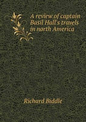 A Review of Captain Basil Hall's Travels in North America