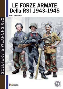 Le forze armate della RSI 1943-1945 - The army of RSI (Italian Social Republic) 1943-1945