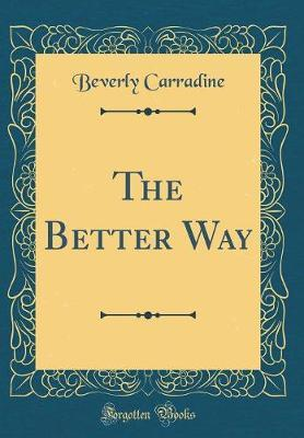 The Better Way (Classic Reprint)