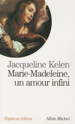 Marie Madeleine un amour infini
