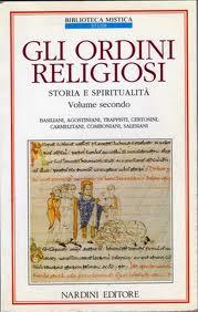 Gli ordini religiosi. Storia e spiritualità - Vol. II