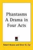 Phantasms a Drama in Four Acts