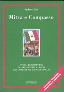 Mitra e compasso. Storia dei rapporti tra massoneria e Chiesa da Clemente XII a Benedetto XVI
