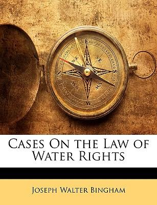 Cases On the Law of Water Rights