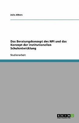 Das Beratungskonzept des NPI und das Konzept der institutionellen Schulentwicklung