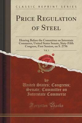 Price Regulation of Steel, Vol. 1