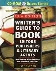 Writer's Guide to Book Editors, Publishers, and Literary Agents, 13th Edition (with CD-ROM)