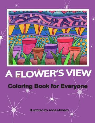 A Flower's View Coloring Book for Everyone