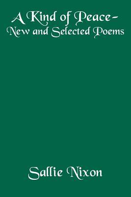 A Kind of Peace-new and Selected Poems