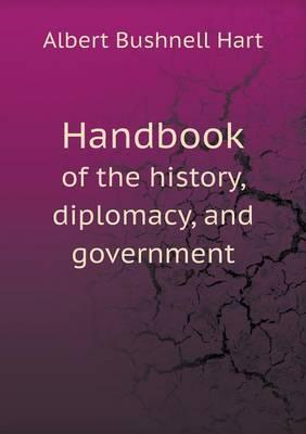 Handbook of the History, Diplomacy, and Government