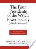 The Four Presidents of the Watch Tower Society (Jehovah's Witnesses)