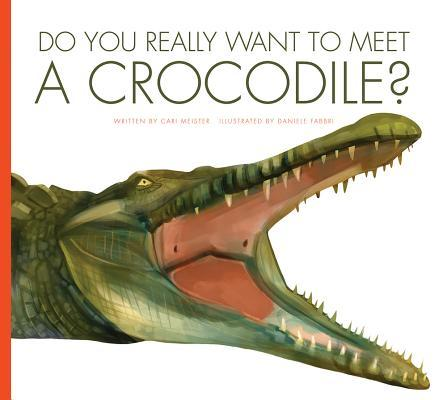 Do You Really Want to Meet a Crocodile?