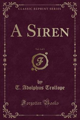 A Siren, Vol. 3 of 3 (Classic Reprint)