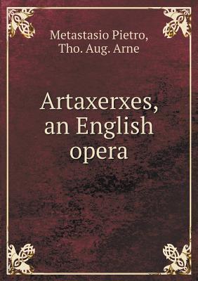 Artaxerxes, an English Opera