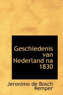 Geschiedenis Van Nederland Na 1830