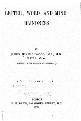 Letter-, Word- and Mind-blindness
