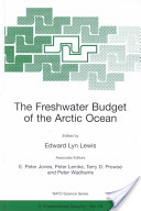 The Freshwater Budget of the Arctic Ocean /edited by Edward Lyn Lewis ; Associate Editors, E. Peter Jones ... [et Al.]