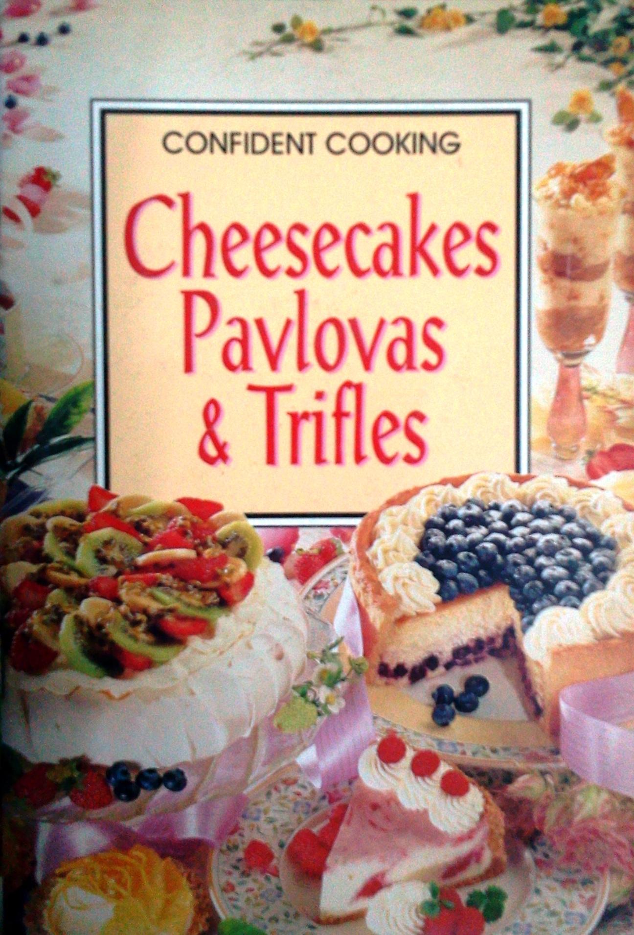Cheesecakes, Pavlovas and Trifles