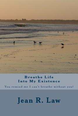 Breathe Life into My Existence