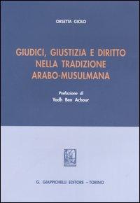 Giudici, giustizia e diritto nella tradizione arabo-musulmana