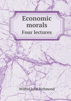 Economic Morals Four Lectures
