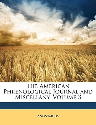 The American Phrenological Journal and Miscellany, Volume 3