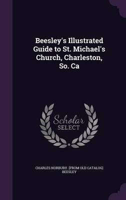 Beesley's Illustrated Guide to St. Michael's Church, Charleston, So. CA
