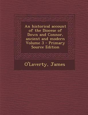 An Historical Account of the Diocese of Down and Connor, Ancient and Modern Volume 3