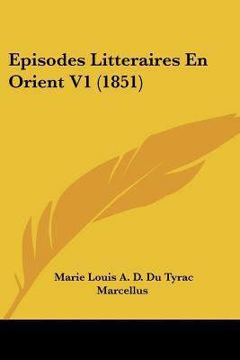 Episodes Litteraires En Orient V1 (1851)